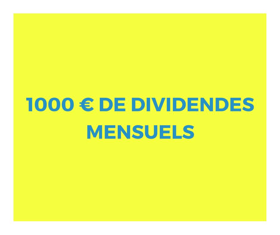 1000 € de dividendes mensuels