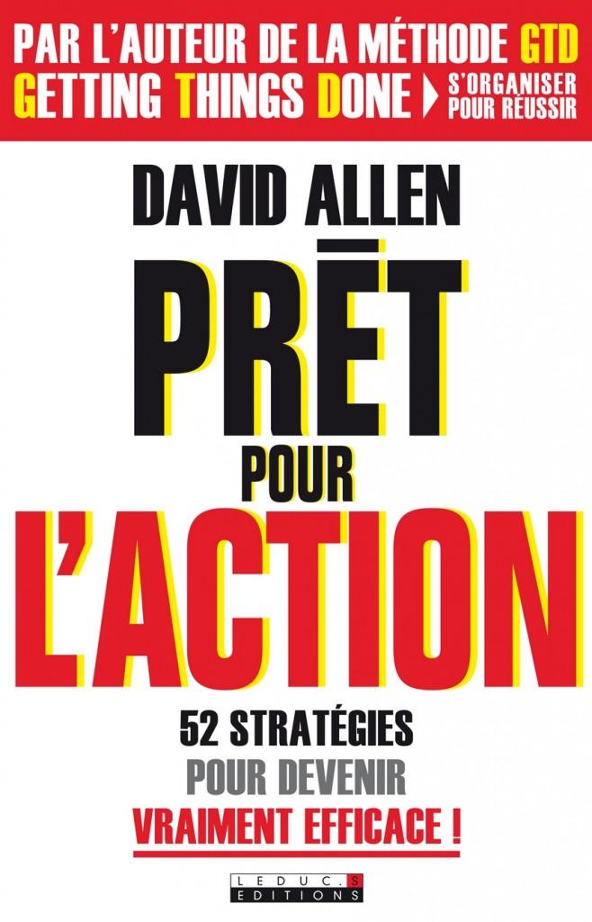 Le nouveau livre de David Allen : Prêt pour l'action