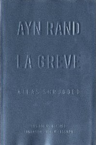 La Grève : Atlas Shrugged d'Ayn Rand