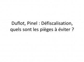 Défiscalisation Duflot Pinel pieges
