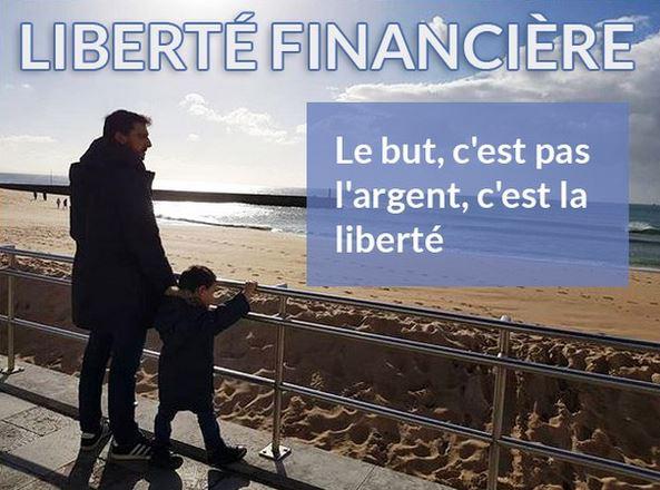 Le but de la liberté financière n'est pas l'argent mais la liberté.